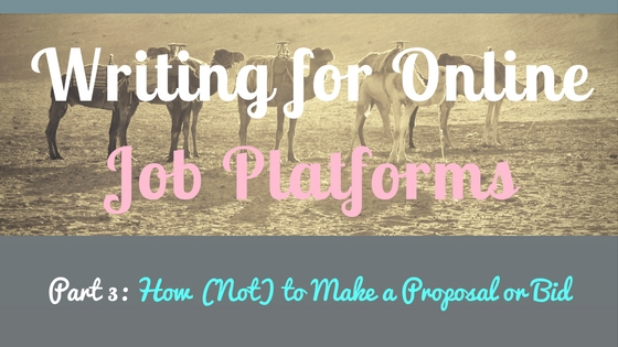 How Not To Make A Freelance Writing Proposal Or Bid Freelance Writing For Newbies